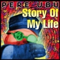 Pere Ubu - Story Of My Life '1993