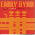 Donald Byrd - Early Byrd: The Best Of The Jazz Soul Years '1993