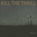 Kill The Thrill - Tellurique '2005