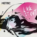 Metric - Live It Out '2005