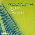 Azymuth - Before We Forget '2000