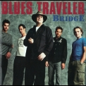 Blues Traveler - Bridge '2001