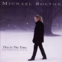 Michael Bolton - This Is The Time - The Christmas Album '1996