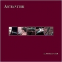 Antimatter - Live @ An Club '2009