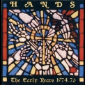 Hands - The Early Years 1974-76 '1974