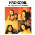 Krokodil - Getting Up For The Morning '1972