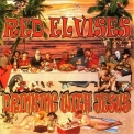 Red Elvises - Drinking With Jesus '2009