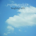 Regina Spektor - Laughing With (ep) '2009