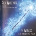 Rick Wakeman - The Wizard And The Forest Of All Dreams '2004
