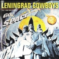 Leningrad Cowboys - Go Space '1996