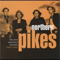 Northern Pikes, The - Hits And Assorted Secrets 1984-1993 '1999