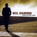 Neil Diamond - Home Before Dark '2008