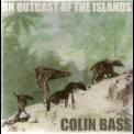 Colin Bass - An Outcast Of The Islands '2003