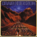 Craig Erickson - Big Highway '2007