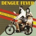 Dengue Fever - Venus On Earth '2008