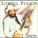 Lowell Fulson - Hold On '1992