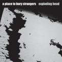 A Place To Bury Strangers - Exploding Head '2009