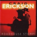 Craig Erickson - Roadhouse Stomp! '1992