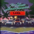 Blue Hawaiians, The - Live At The Lava Lounge '1997