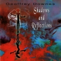 Geoffrey Downes - Shadows And Reflections '2003