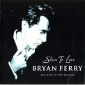Bryan Ferry - Slave To Love: The Best Of The Ballads '2000