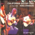 California Guitar Trio - An Opening Act - On Tour With King Crimson '1999
