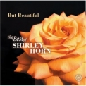 Shirley Horn - But Beautiful: The Best Of Shirley Horn '2005