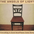 Angels Of Light, The - Everything Is Good Here/please Come Home '2003