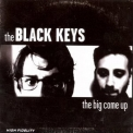 Black Keys, The - The Big Come Up '2004