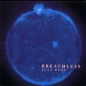 Breathless - Blue Moon '1999