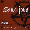 Superjoint Ritual - A Lethal Dose Of American Hatred '2003