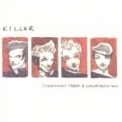 Killer - Sickeningly Pretty & Unpleasantly Vain '2001