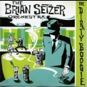 Brian Setzer Orchestra, The - The Dirty Boogie '1998