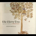 Anonymous 4 - The Cherry Tree - Songs, Carols & Ballads For Christmas '2010