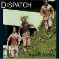 Dispatch - Bang Bang '2004