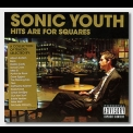 Sonic Youth - Hits Are For Squares '2008