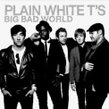 Plain White T's - Big Bad World '2008