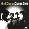 Shed Seven - Change Giver '1994