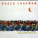 Roger Chapman - Walking The Cat '1989