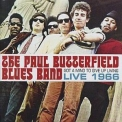 Paul Butterfield Blues Band, The - Got A Mind To Give Up Living - Live 1966 '2016