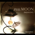 Full Moon Fashions - Nocturnes (CD1) '2007