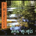 Aqua Velvets, The - El Morocco '2015