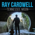 Ray Cardwell - Tennessee Moon '2017