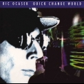 Ric Ocasek - Quick Change World '1993