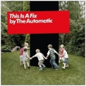 Automatic, The - This Is A Fix '2008