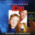 Wetton & Downes - Icon - Acoustic TV Broadcast '2006