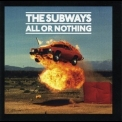 Subways, The - All Or Nothing '2008