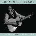 John Mellencamp - Life, Death, Live And Freedom '2009