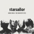 Starsailor - Good Souls: The Greatest Hits '2015