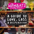 Wombats, The - A Guide To Love, Loss & Desperation '2007